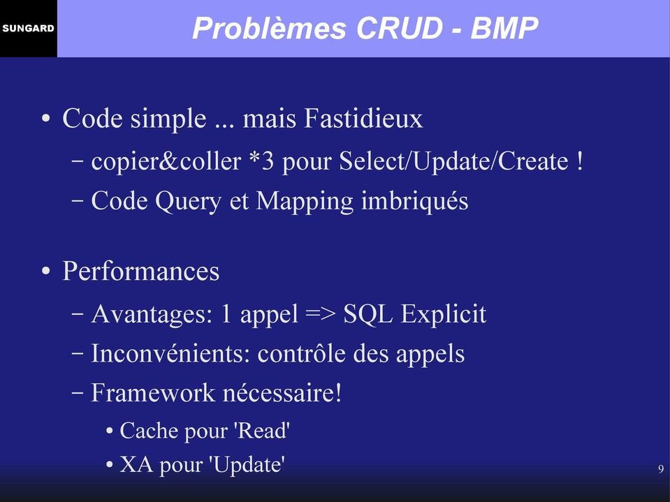 Code Query et Mapping imbriqués Performances Avantages: 1 appel =>