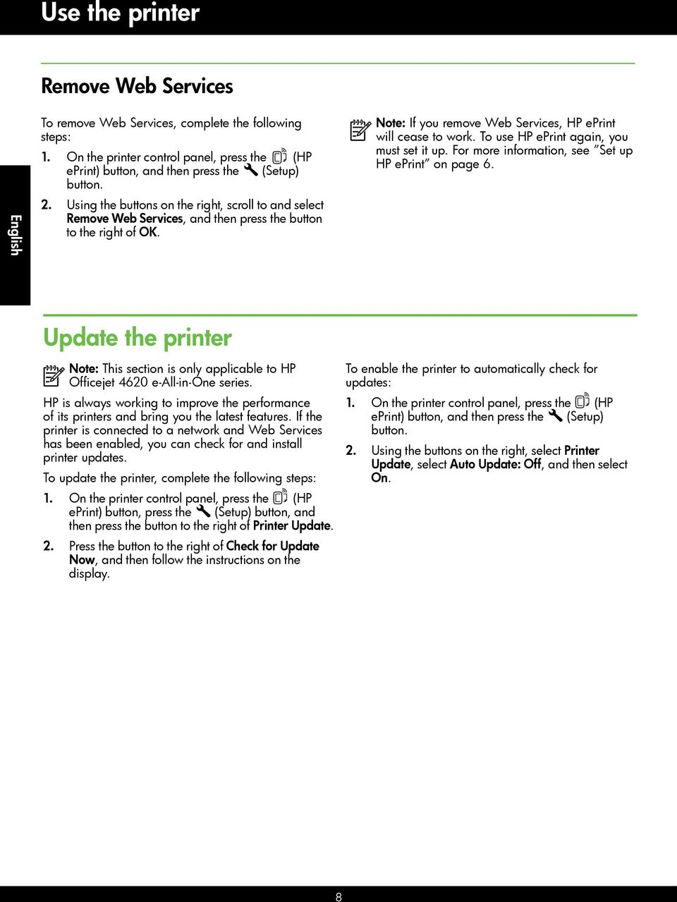 To use HP eprint again, you must set it up. For more information, see Set up HP eprint on page 6. Update the printer Note: This section is only applicable to HP Officejet 4620 e-all-in-one series.