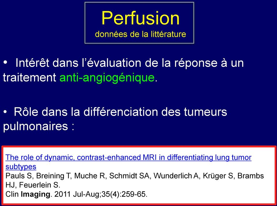 Rôle dans la différenciation des tumeurs pulmonaires : The role of dynamic, contrast-enhanced