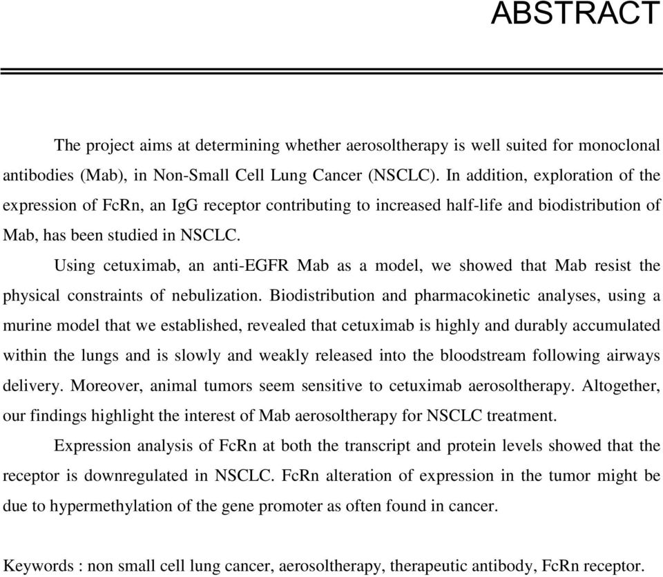 Using cetuximab, an anti-egfr Mab as a model, we showed that Mab resist the physical constraints of nebulization.