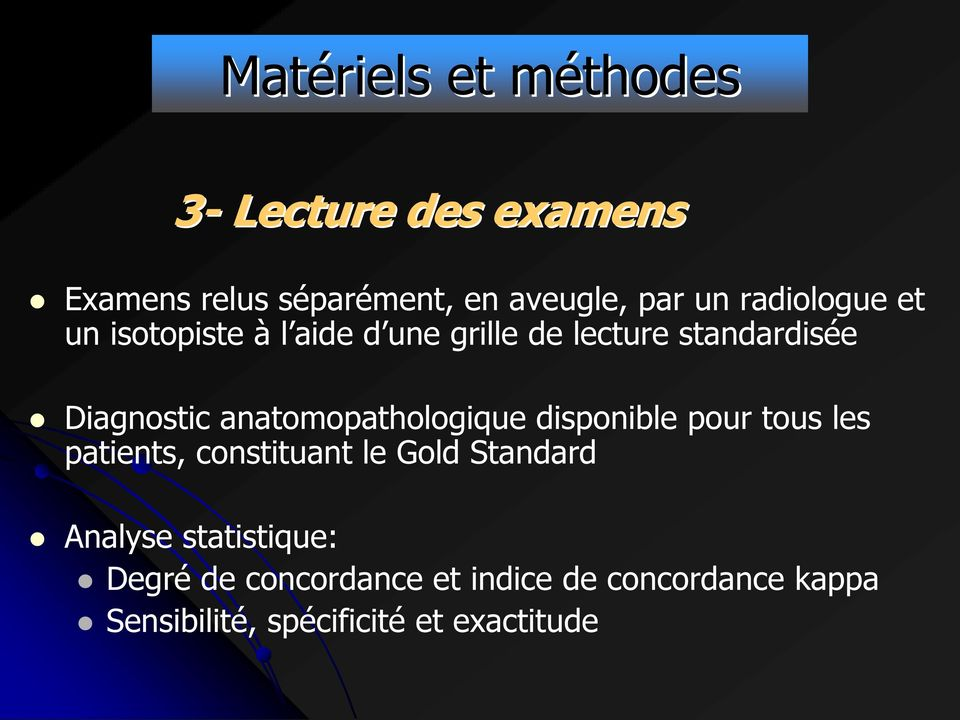 anatomopathologique disponible pour tous les patients, constituant le Gold Standard Analyse