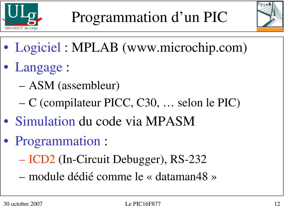 PIC) Simulation du code via MPASM Programmation : ICD2 (In-Circuit