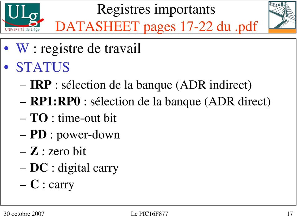 indirect) RP1:RP0 : sélection de la banque (ADR direct) TO : time-out