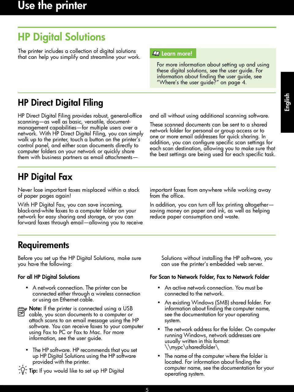 HP Direct Digital Filing HP Direct Digital Filing provides robust, general-office scanning as well as basic, versatile, documentmanagement capabilities for multiple users over a network.