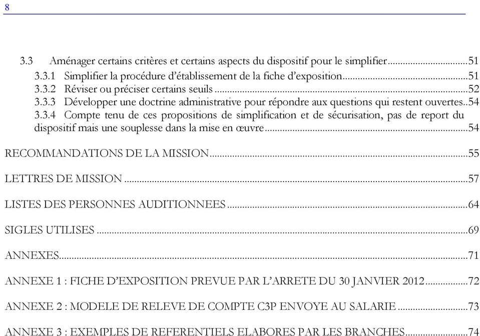 .. 54 RECOMMANDATIONS DE LA MISSION... 55 LETTRES DE MISSION... 57 LISTES DES PERSONNES AUDITIONNEES... 64 SIGLES UTILISES... 69 ANNEXES.