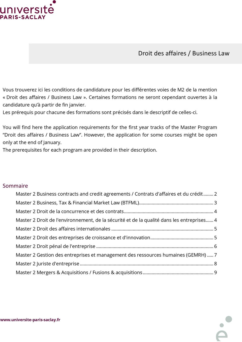 You will find here the application requirements for the first year tracks of the Master Program Droit des affaires / Business Law.