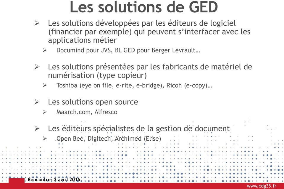 fabricants de matériel de numérisation (type copieur) Toshiba (eye on file, e-rite, e-bridge), Ricoh (e-copy) Les