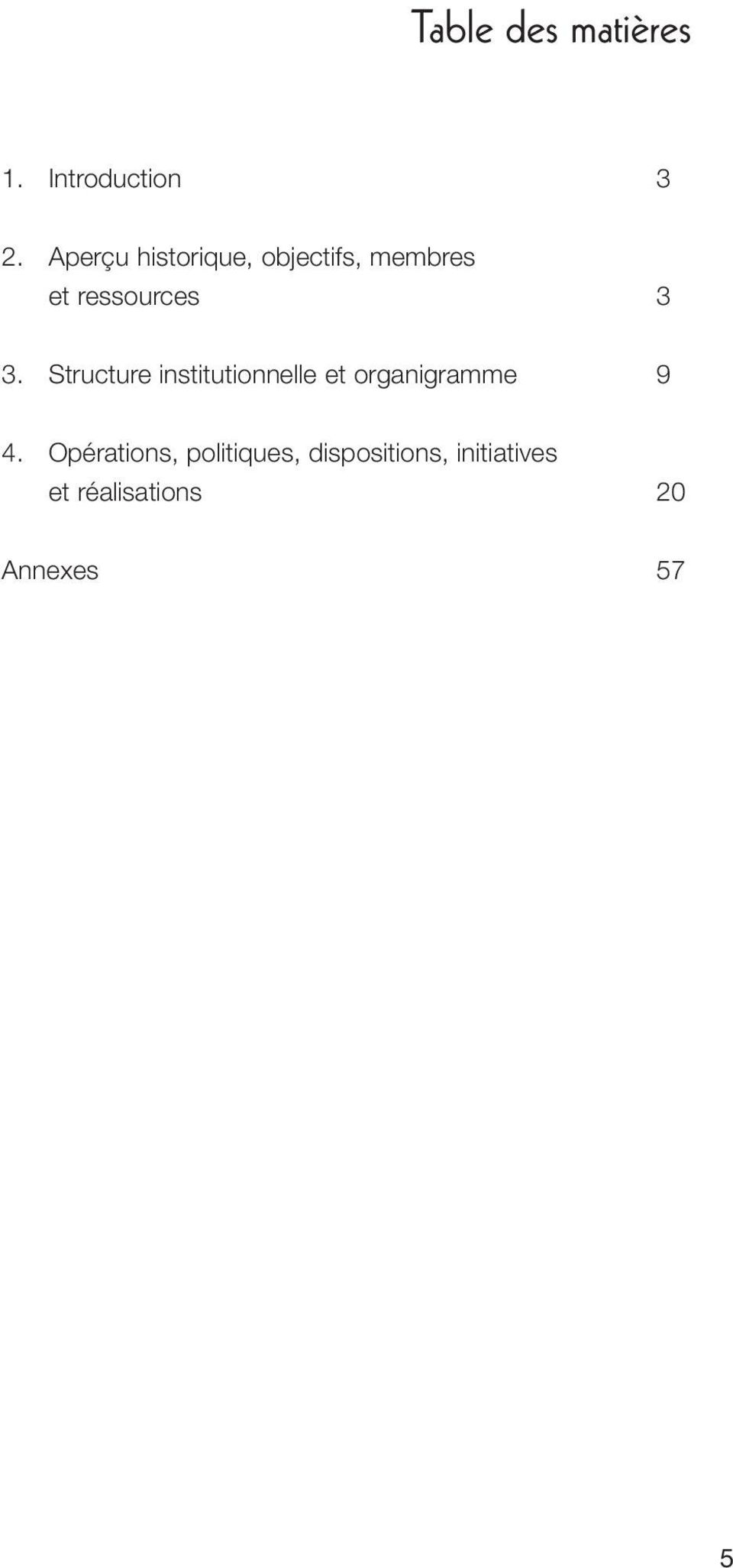 Structure institutionnelle et organigramme 9 4.