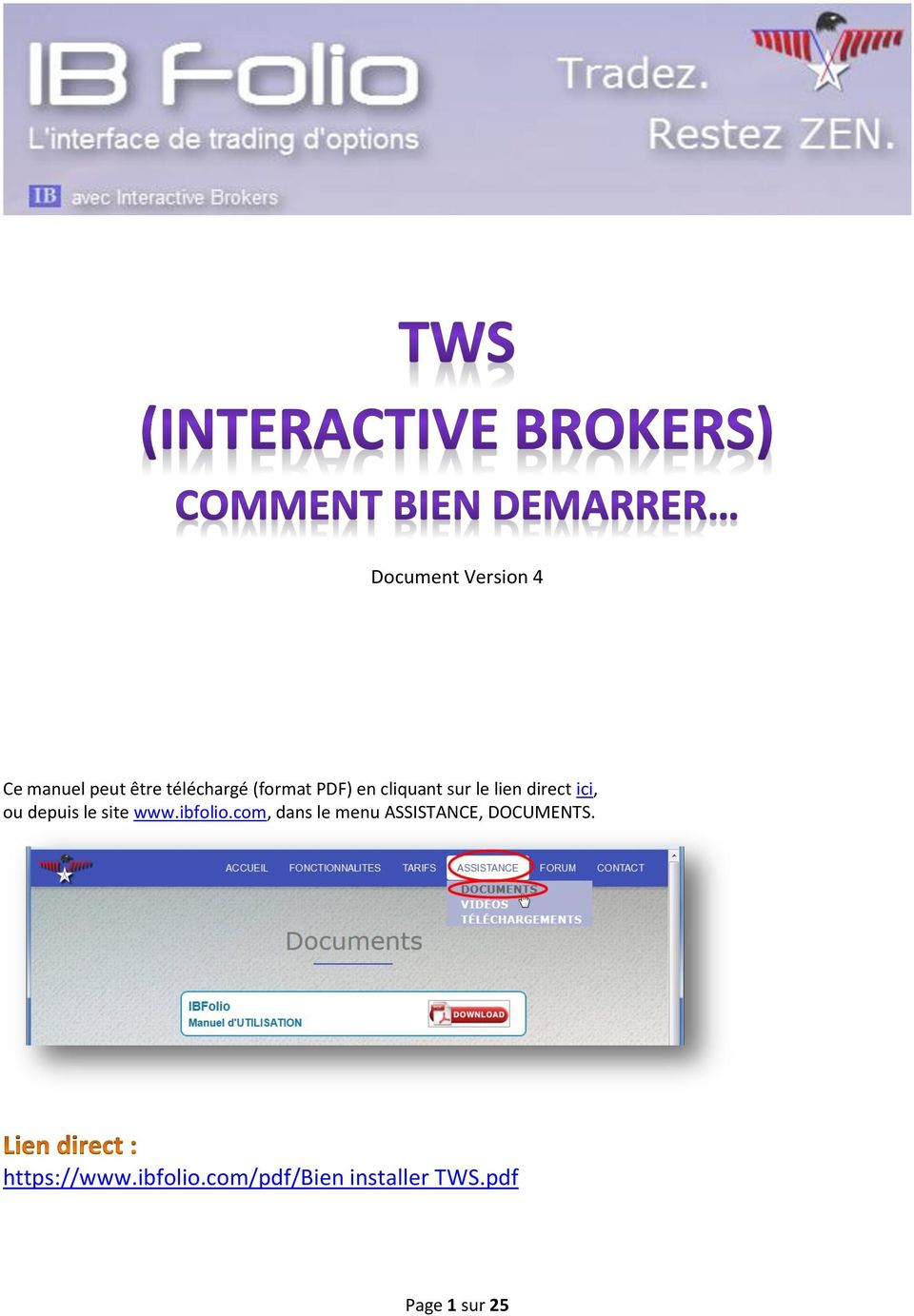 www.ibfolio.com, dans le menu ASSISTANCE, DOCUMENTS.
