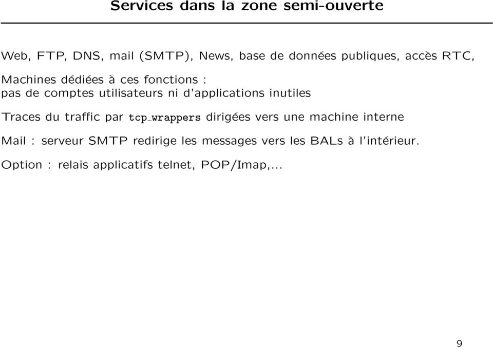 inutiles Traces du traffic par tcp wrappers dirigées vers une machine interne Mail : serveur