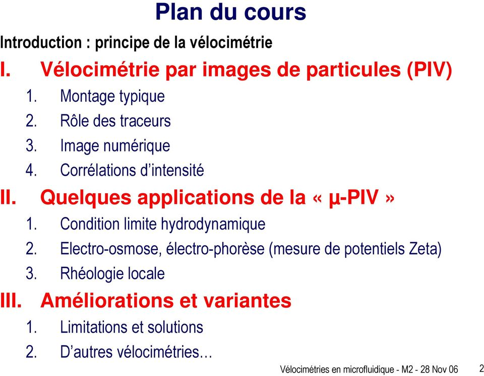 Quelques applications de la «µ-piv» 1. Condition limite hydrodynamique 2.