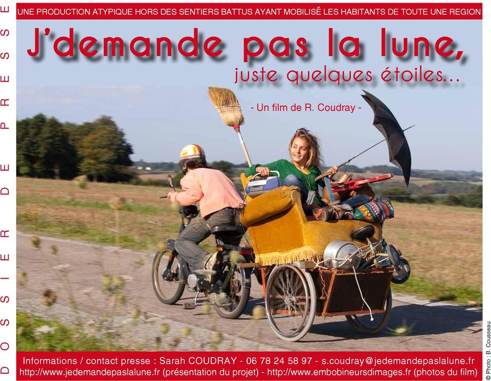 Coudray - Informations / contact presse : Sarah COUDRAY - 06 78 24 58 97 - s.coudray@jedemandepaslalune.