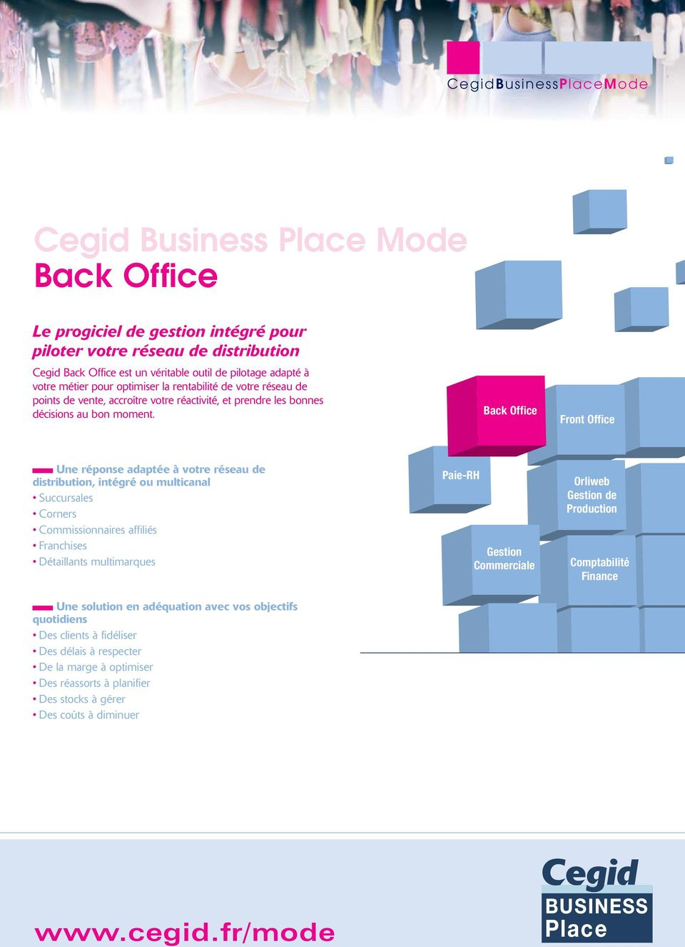 Back Office Front Office Une réponse adaptée à votre réseau de distribution, intégré ou multicanal Succursales Corners Commissionnaires affiliés Franchises Détaillants multimarques Une solution en