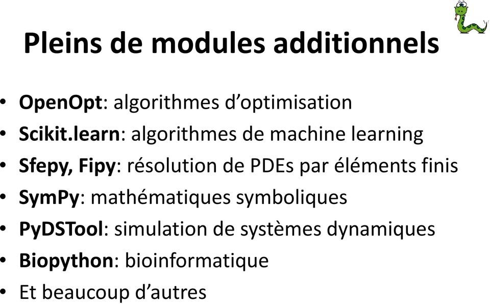 learn: algorithmes de machine learning Sfepy, Fipy: résolution de PDEs