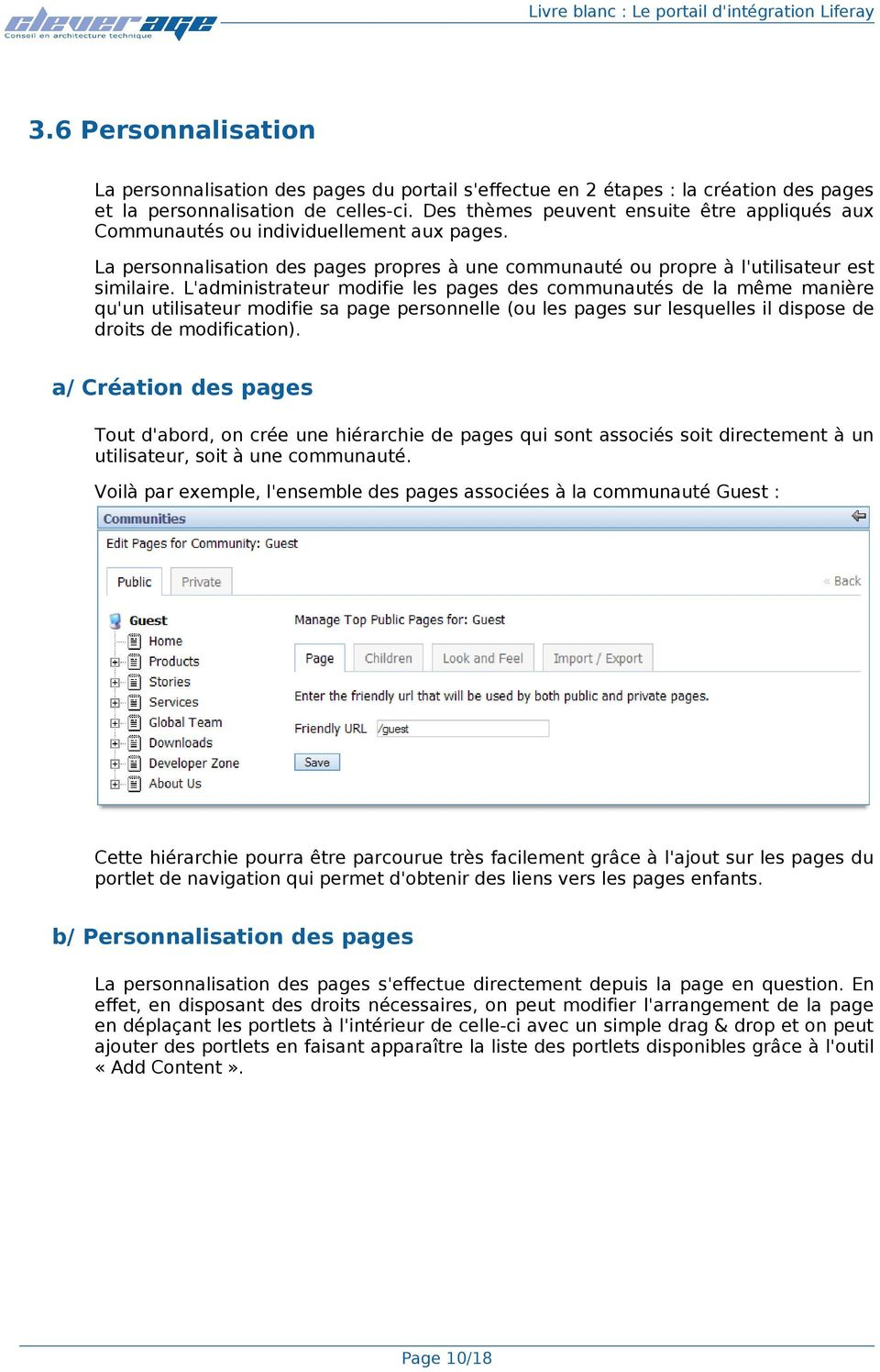 L'administrateur modifie les pages des communautés de la même manière qu'un utilisateur modifie sa page personnelle (ou les pages sur lesquelles il dispose de droits de modification).