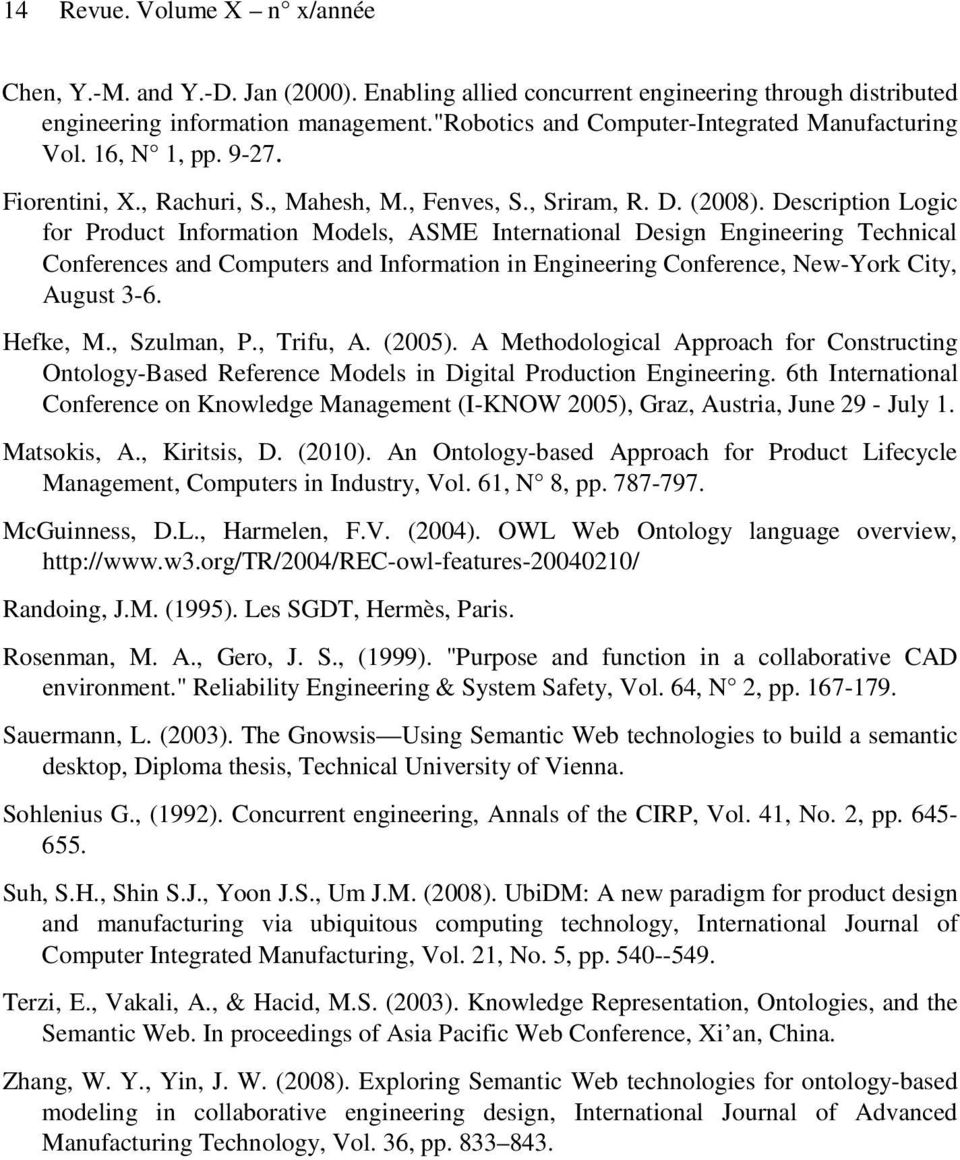 Description Logic for Product Information Models, ASME International Design Engineering Technical Conferences and Computers and Information in Engineering Conference, New-York City, August 3-6.