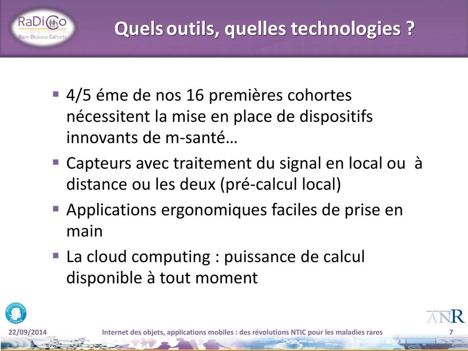 avec traitement du signal en local ou à distance ou les deux (pré-calcul local) Applications ergonomiques