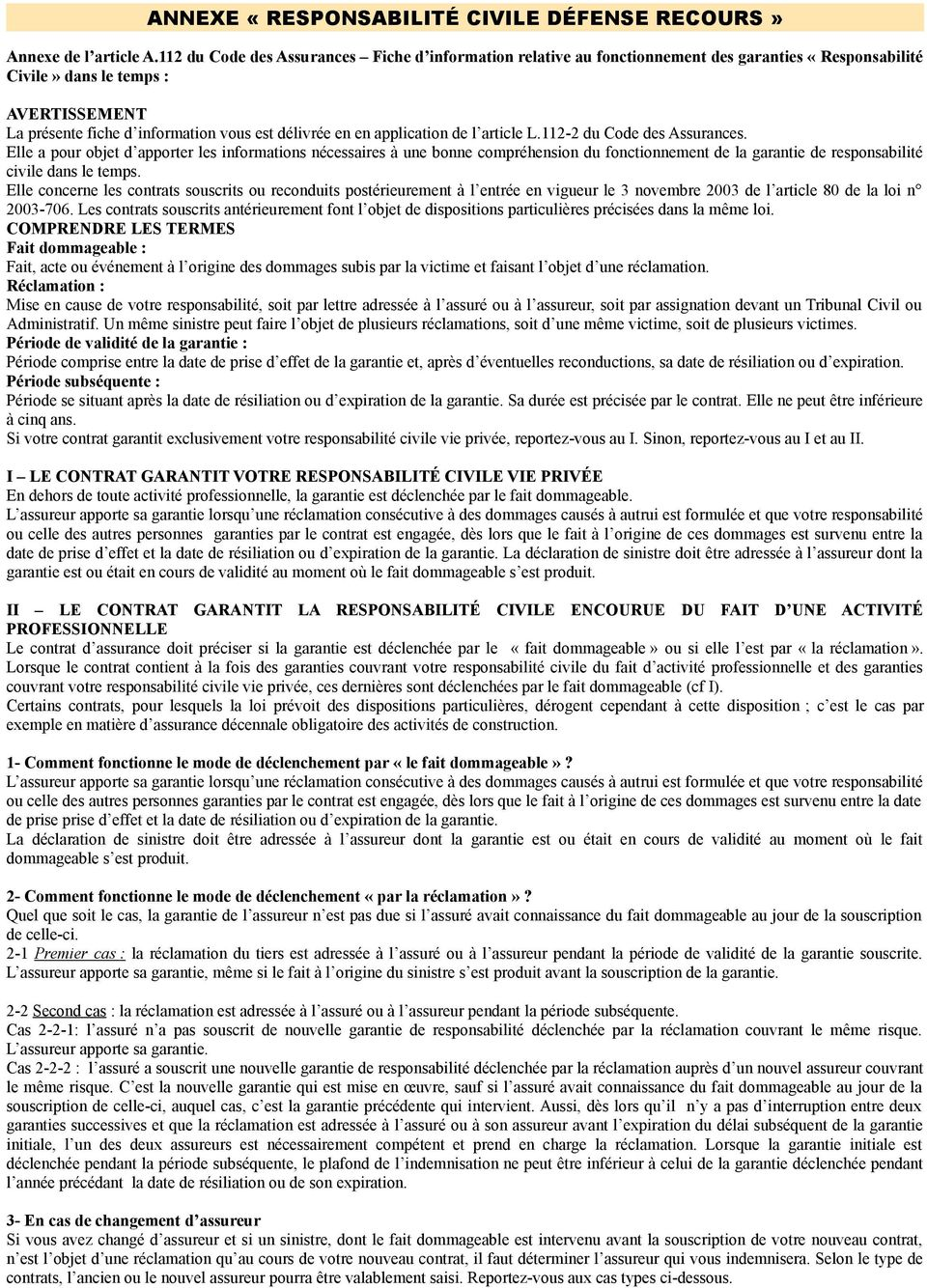 application de l article L.112-2 du Code des Assurances.