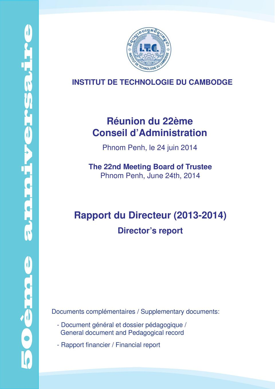 Directeur (2013-2014) Director s report Documents complémentaires / Supplementary documents: - Document