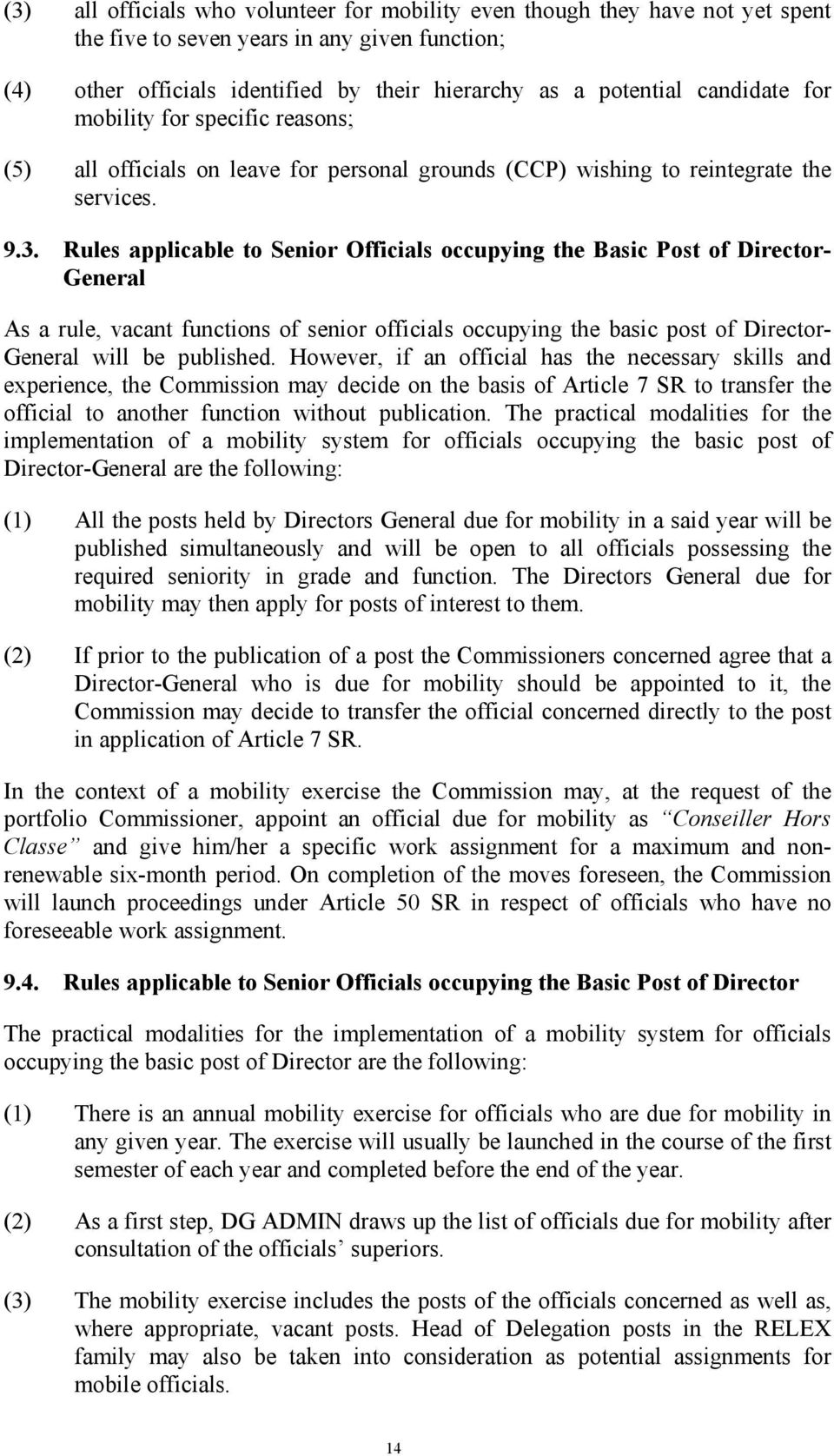 Rules applicable to Senior Officials occupying the Basic Post of Director- General As a rule, vacant functions of senior officials occupying the basic post of Director- General will be published.
