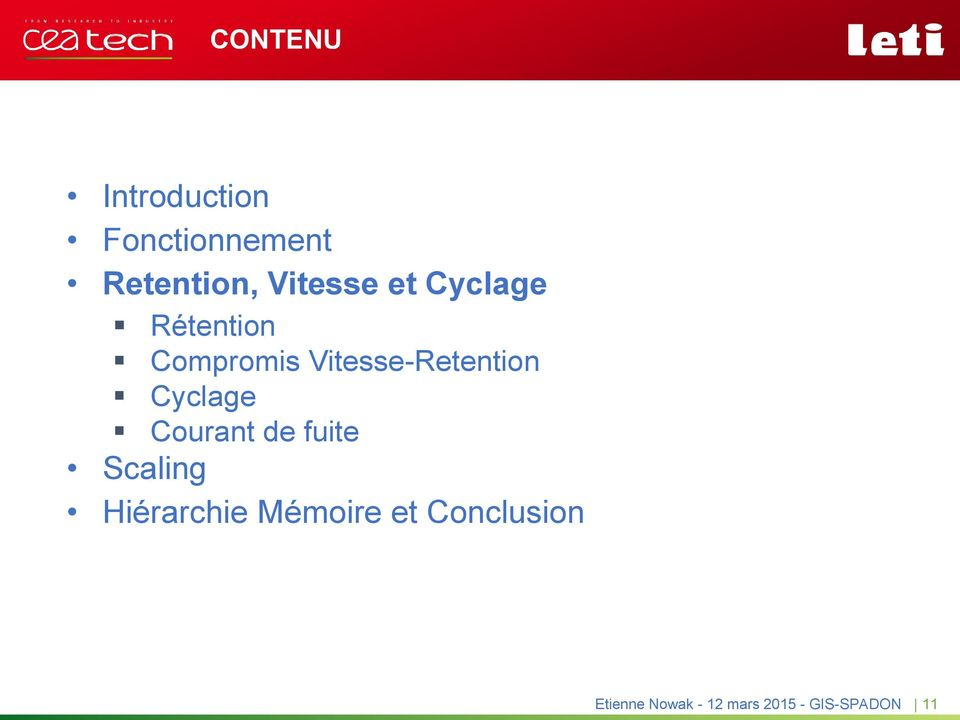 Compromis Vitesse-Retention Cyclage