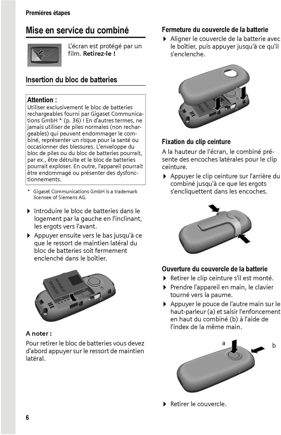 Insertion du bloc de batteries Attention : Utiliser exclusivement le bloc de batteries rechargeables fourni par Gigaset Communications GmbH * (p. 36)!