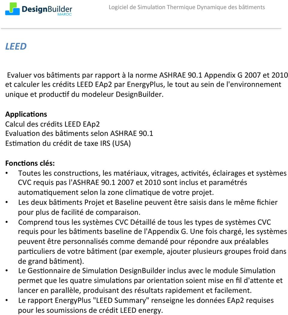Applica/ons Calcul des crédits LEED EAp2 Evalua)on des bâ)ments selon ASHRAE 90.