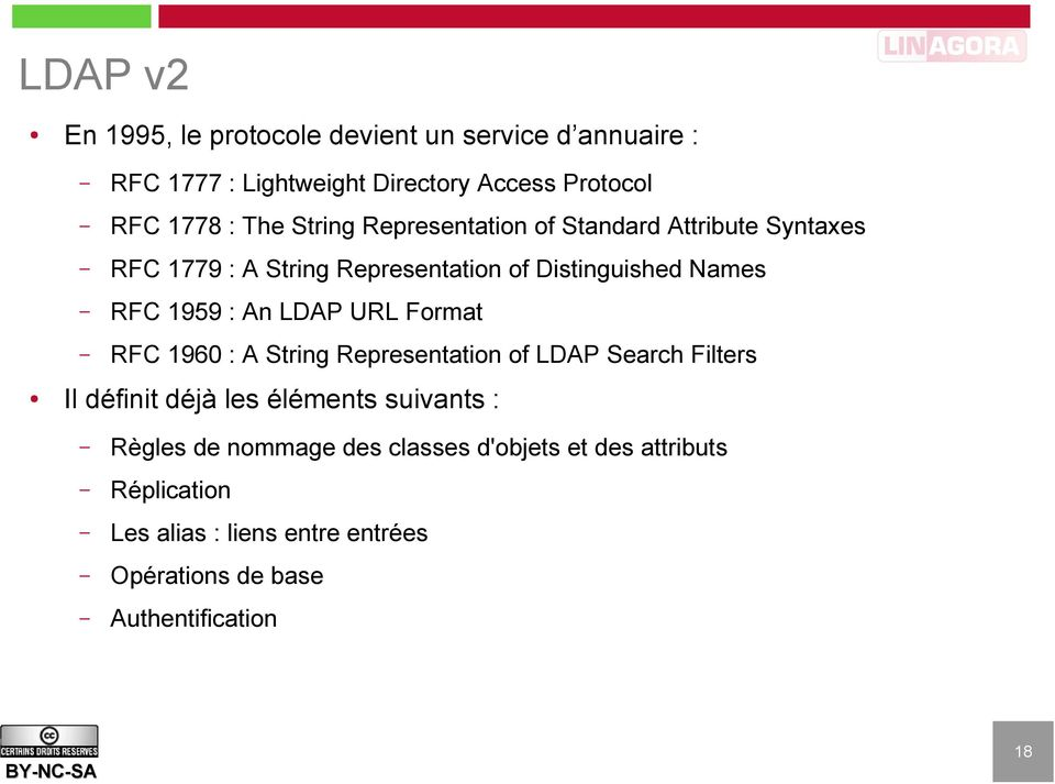 LDAP URL Format RFC 1960 : A String Representation of LDAP Search Filters Il définit déjà les éléments suivants : Règles de