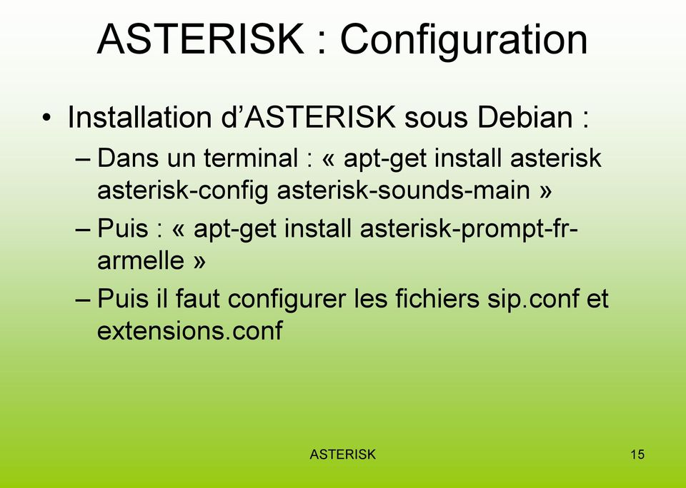 asterisk-sounds-main» Puis : «apt-get install