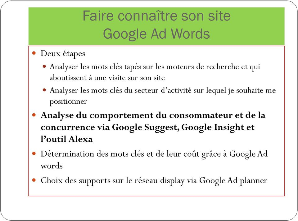 Analyse du comportement du consommateur et de la concurrence via Google Suggest, Google Insight et l outil Alexa