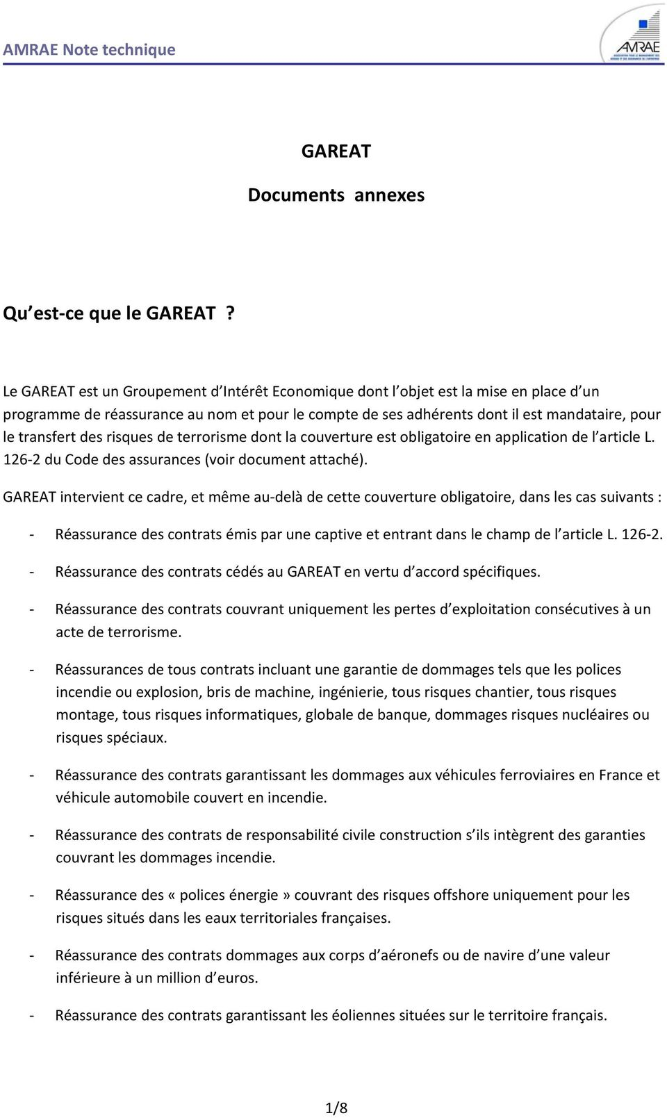 des risques de terrorisme dont la couverture est obligatoire en application de l article L. 126 2 du Code des assurances (voir document attaché).