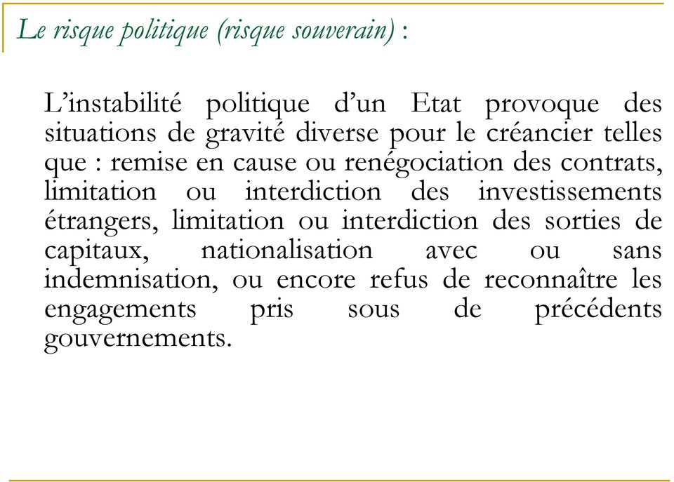 interdiction des investissements étrangers, limitation ou interdiction des sorties de capitaux,