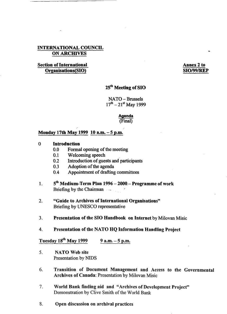 5 h Medium-Term Plan 1996-2000..- Programme of work Briefing by the Chairman.- 2. Guide to Archives of International Organisations Briefing by UNESCO representative 3.