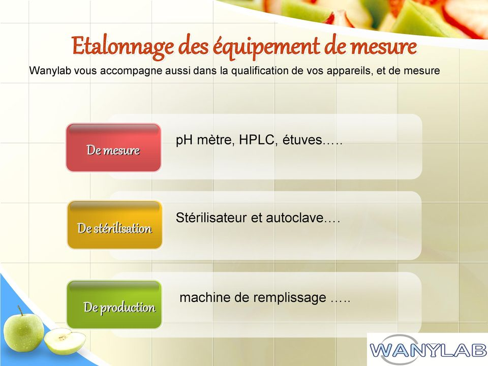 De mesure ph mètre, HPLC, étuves.