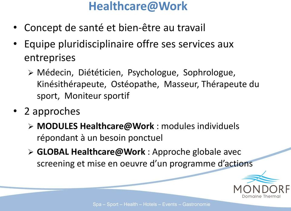 Moniteur sportif 2 approches Healthcare@Work MODULES Healthcare@Work : modules individuels répondant à un