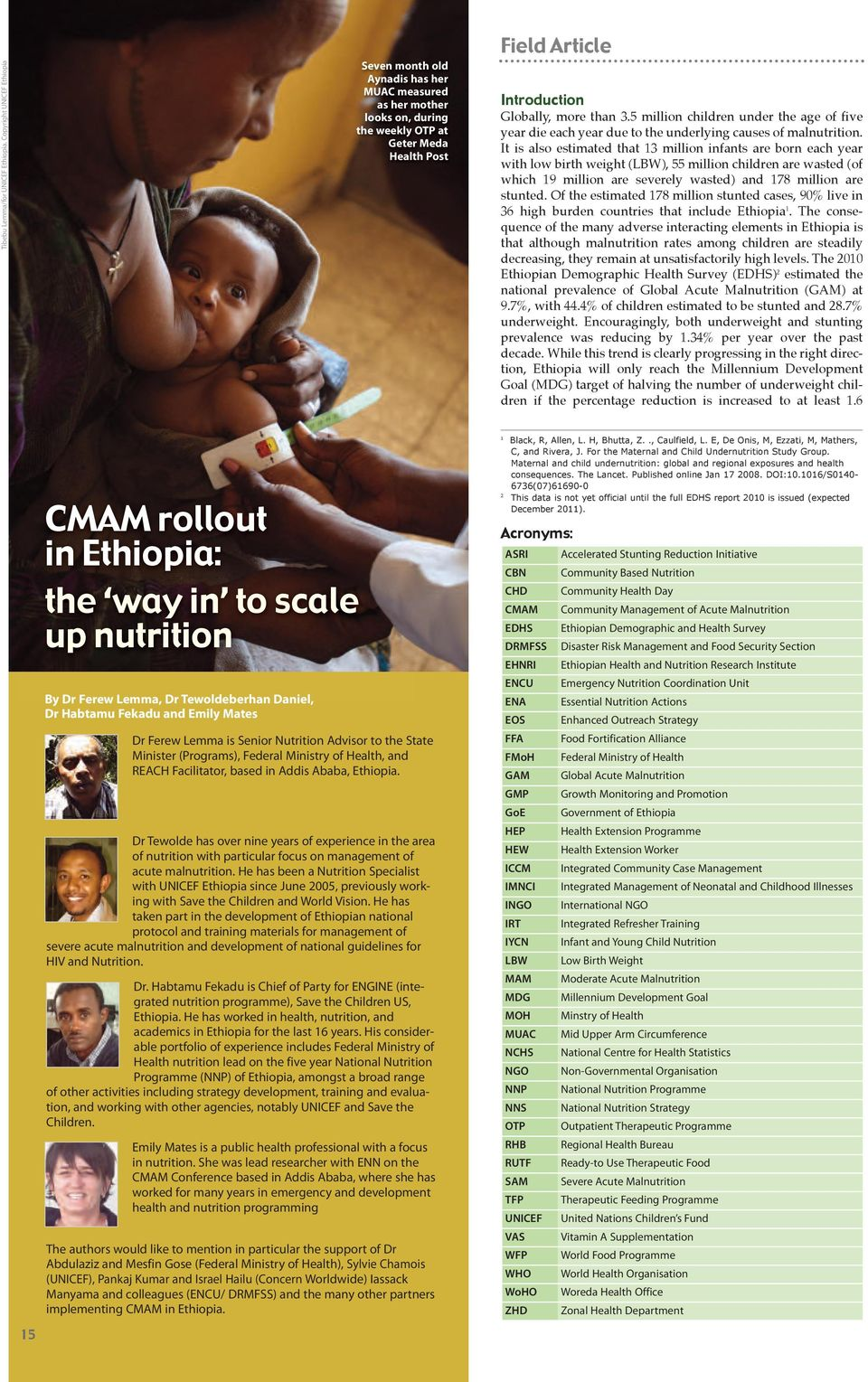 5 million children under the age of five year die each year due to the underlying causes of malnutrition.