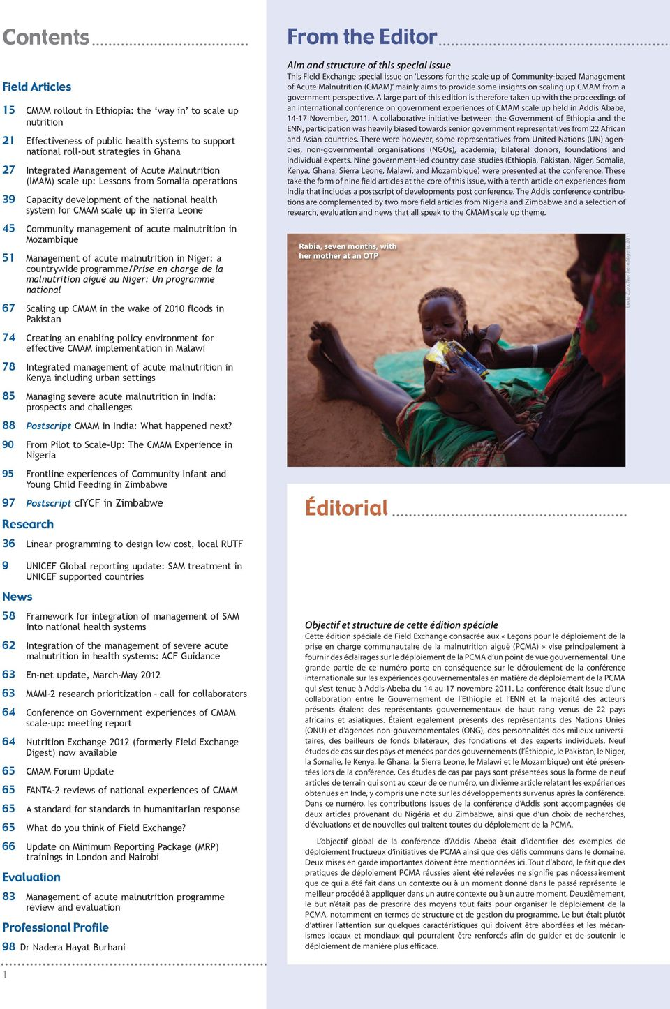 acute malnutrition in Mozambique 51 Management of acute malnutrition in Niger: a countrywide programme/prise en charge de la malnutrition aiguë au Niger: Un programme national 67 Scaling up CMAM in