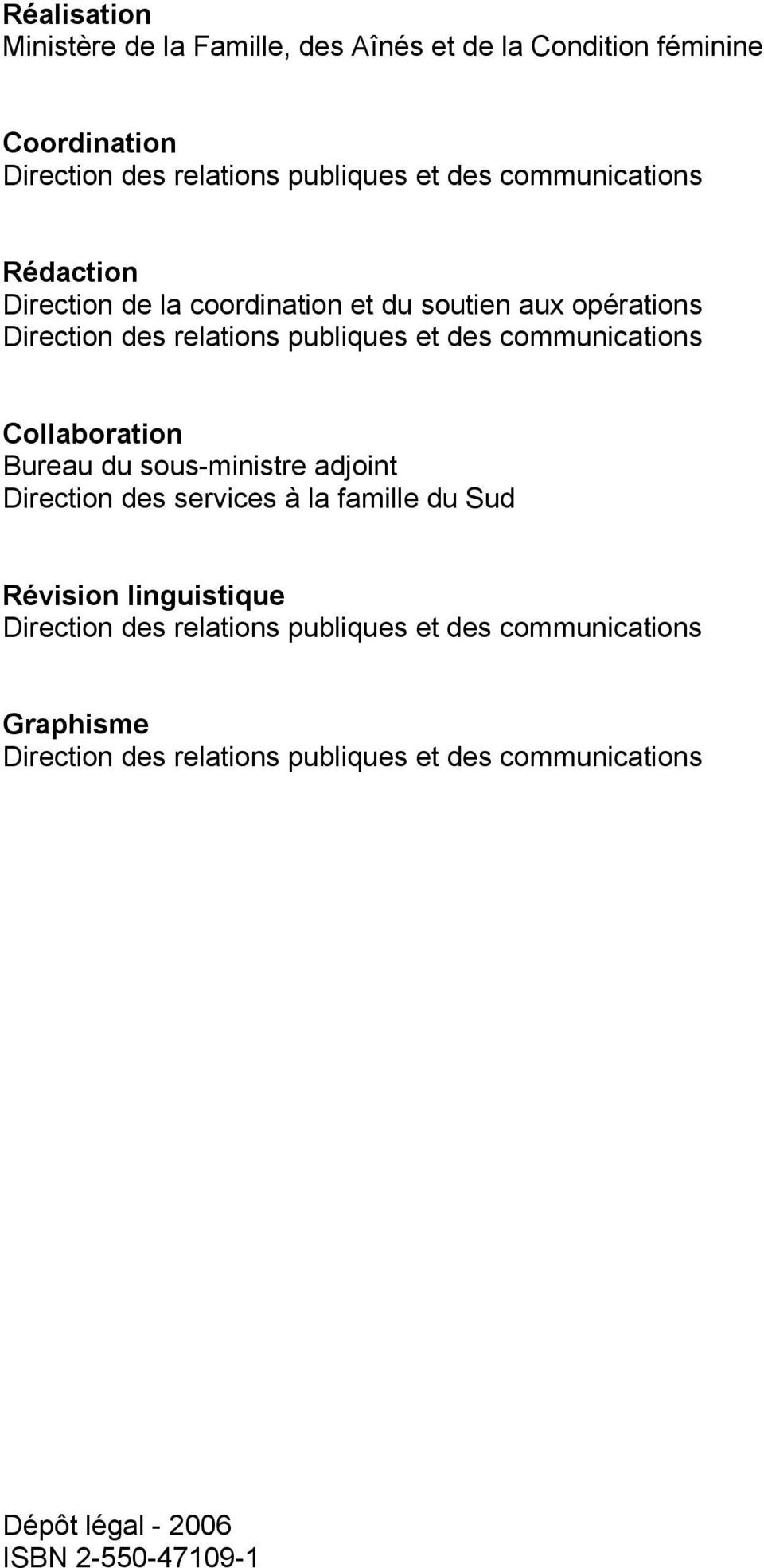 communications Collaboration Bureau du sous-ministre adjoint Direction des services à la famille du Sud Révision linguistique