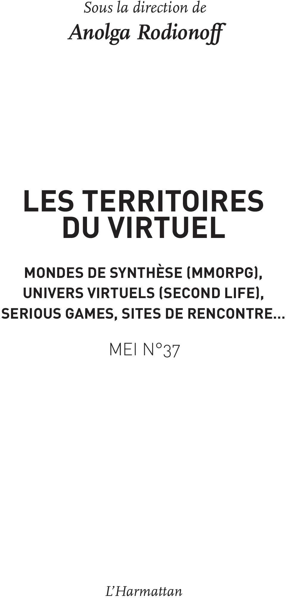(MMORPG), univers virtuels (Second Life),