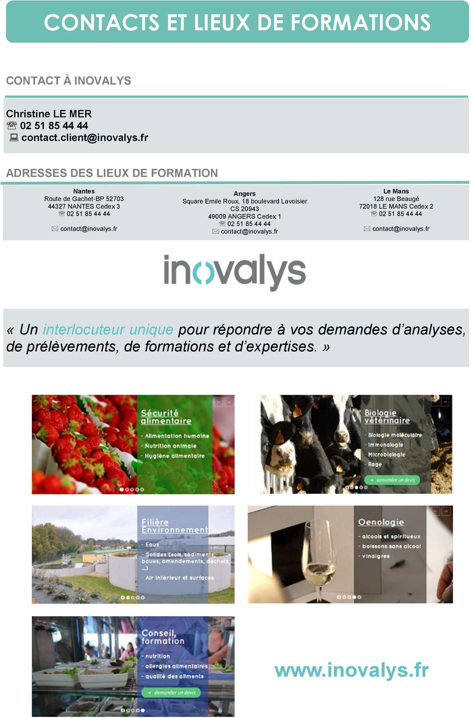 fr Angers Square Emile Roux, 18 boulevard Lavoisier CS 20943 49009 ANGERS Cedex 1 02 51 85 44 44 contact@inovalys.