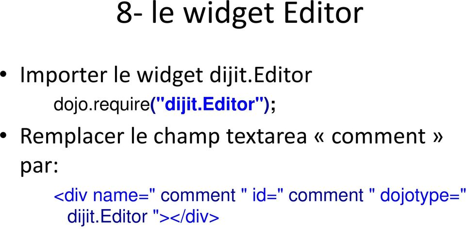 "editor""); Remplacer le champ textarea «comment»"