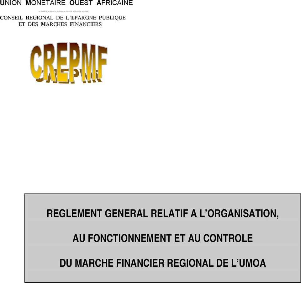FINANCIERS REGLEMENT GENERAL RELATIF A L ORGANISATION, AU