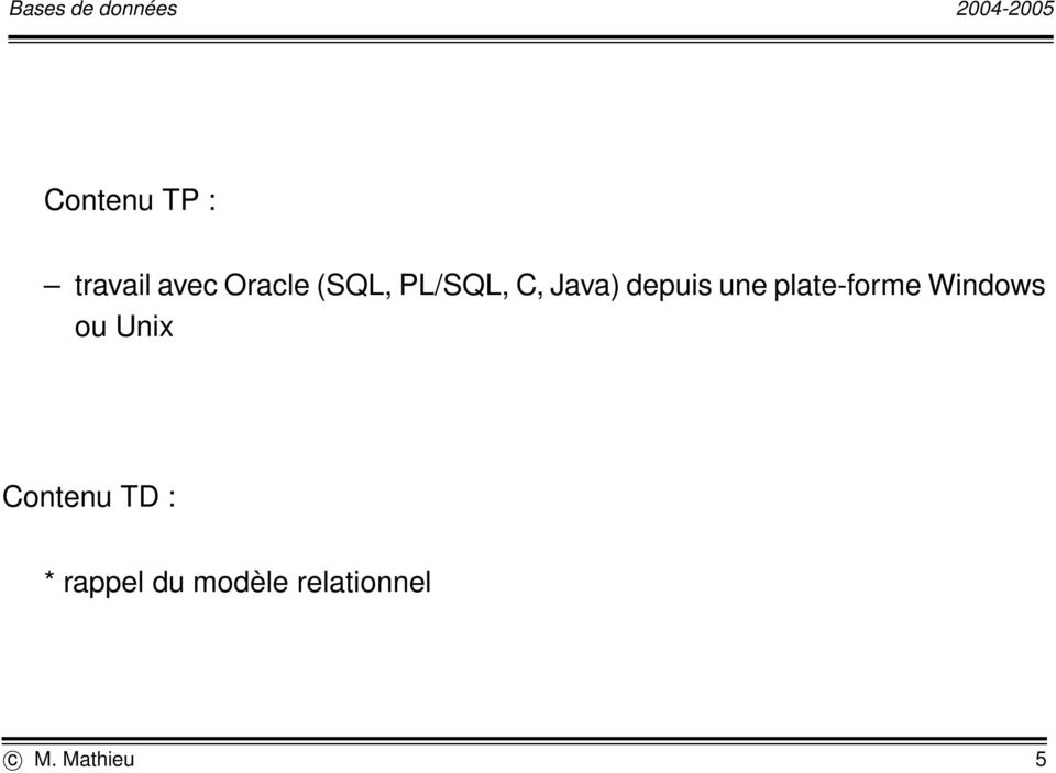 plate-forme Windows ou Unix Contenu TD