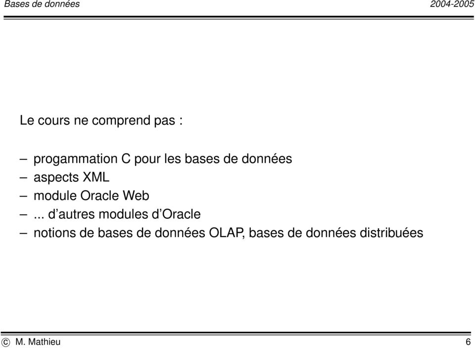.. d autres modules d Oracle notions de bases de