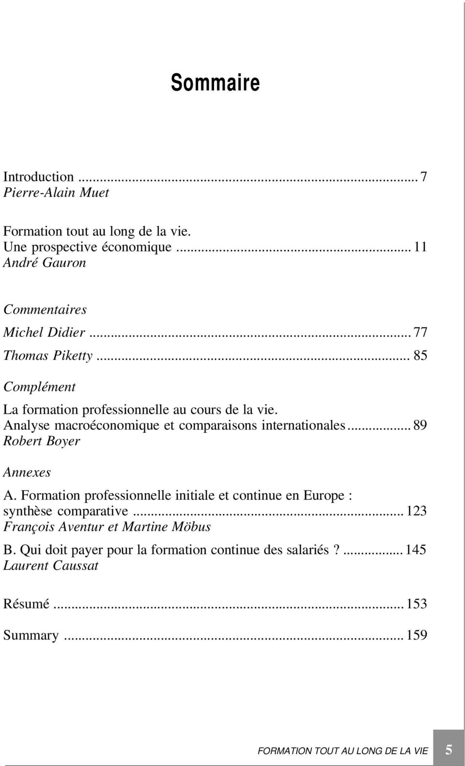 Analyse macroéconomique et comparaisons internationales... 89 Robert Boyer Annexes A.