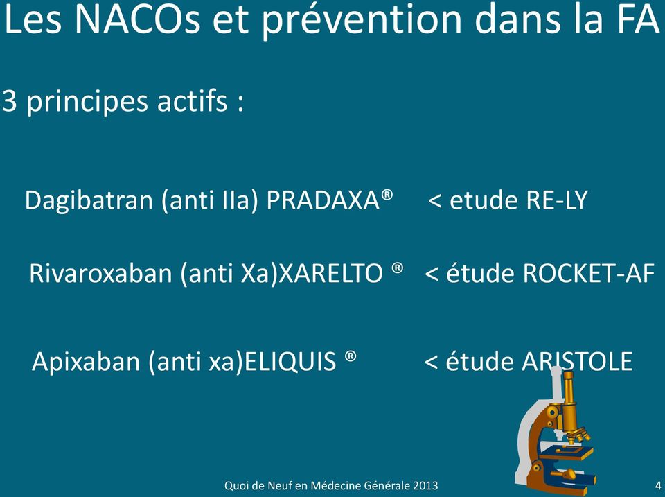 RE-LY Rivaroxaban (anti Xa)XARELTO < étude