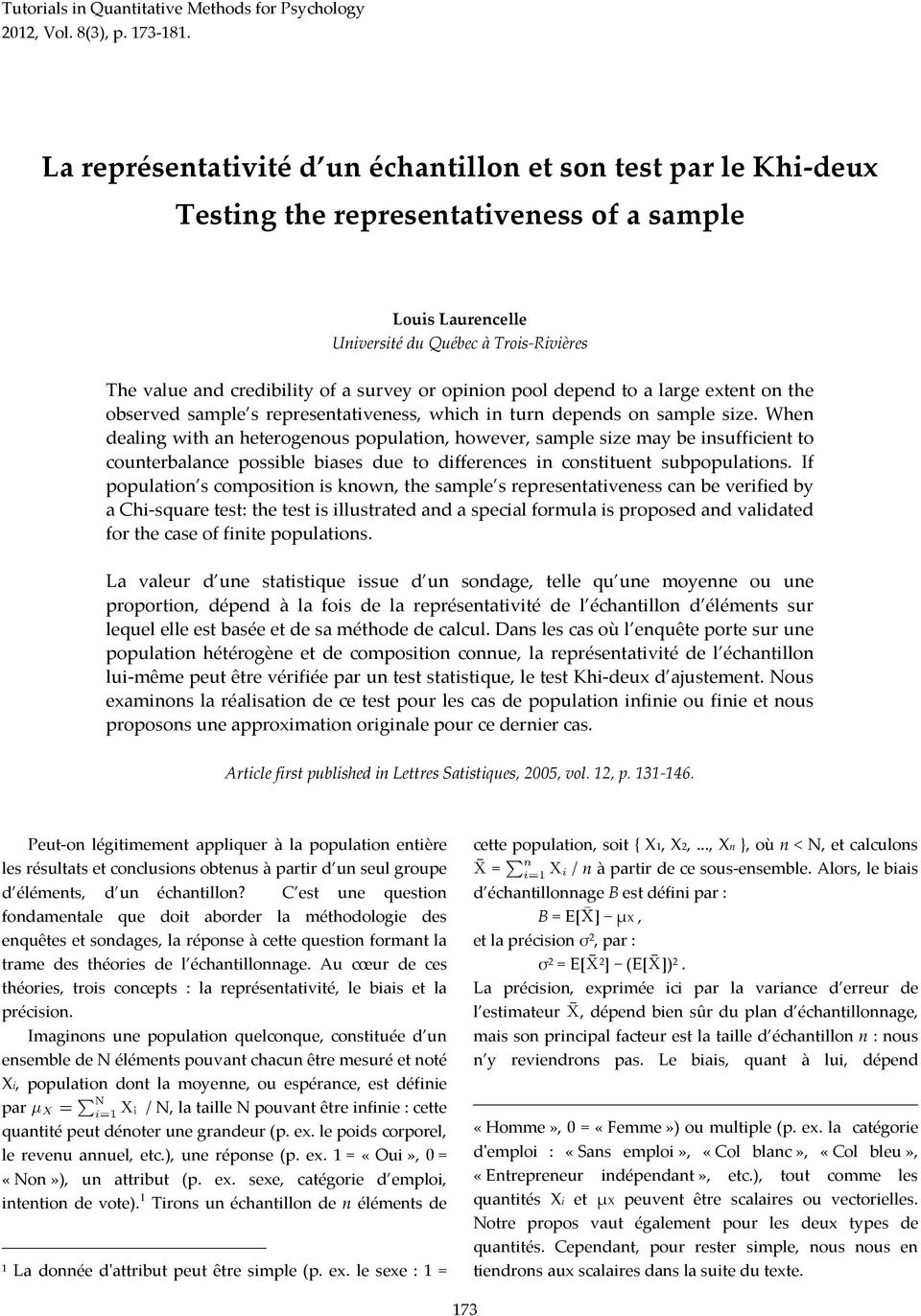 survey or opinion pool depend to a large extent on the observed sample s representativeness, which in turn depends on sample size.