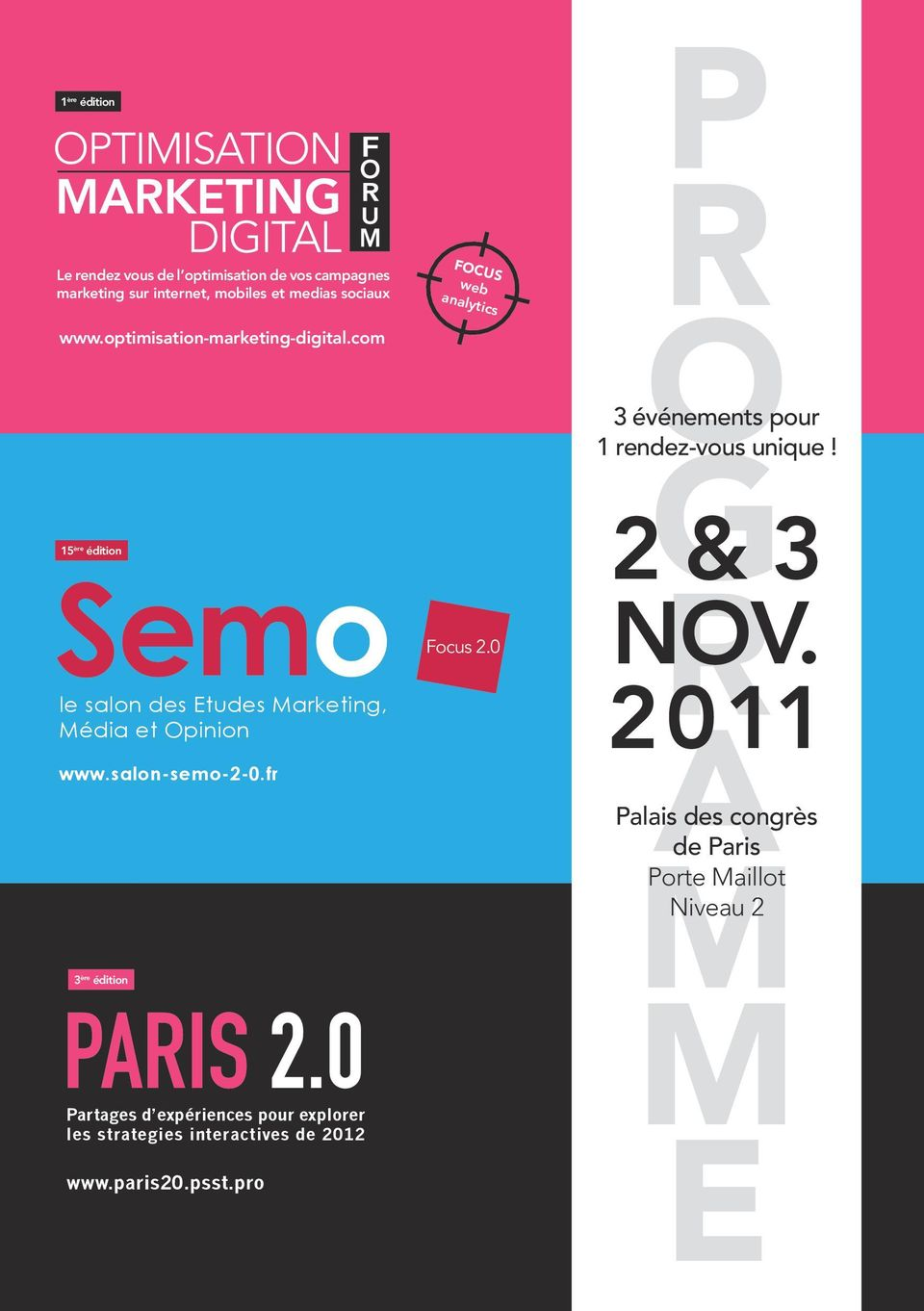 15 ère édition le salon des Etudes Marketing, Média et Opinion 3 ère édition Focus 2.0 o gr 2 & 3 NOV.