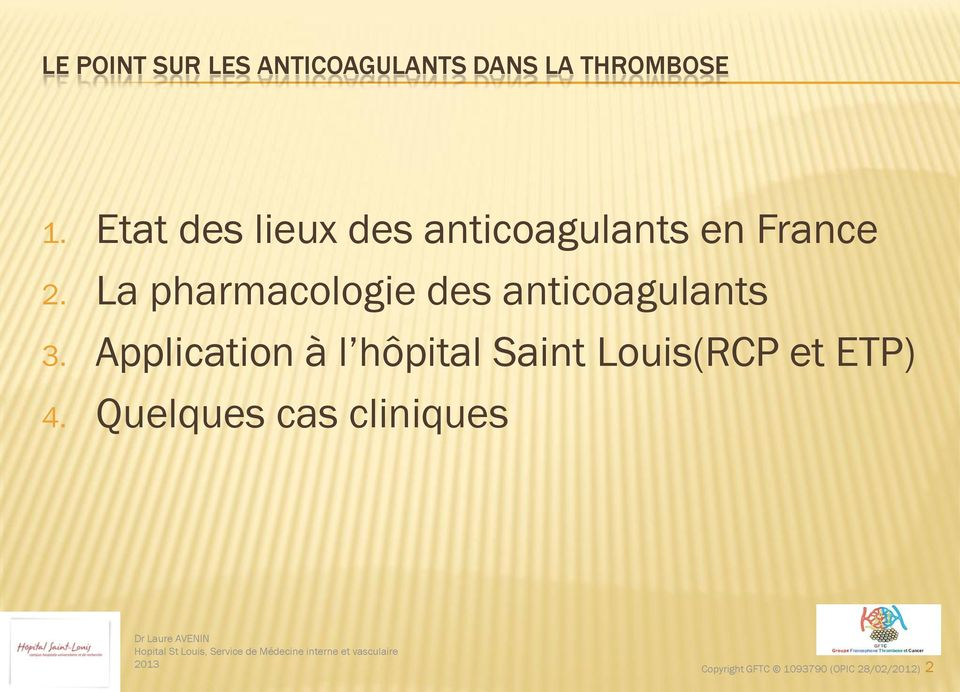 La pharmacologie des anticoagulants 3.