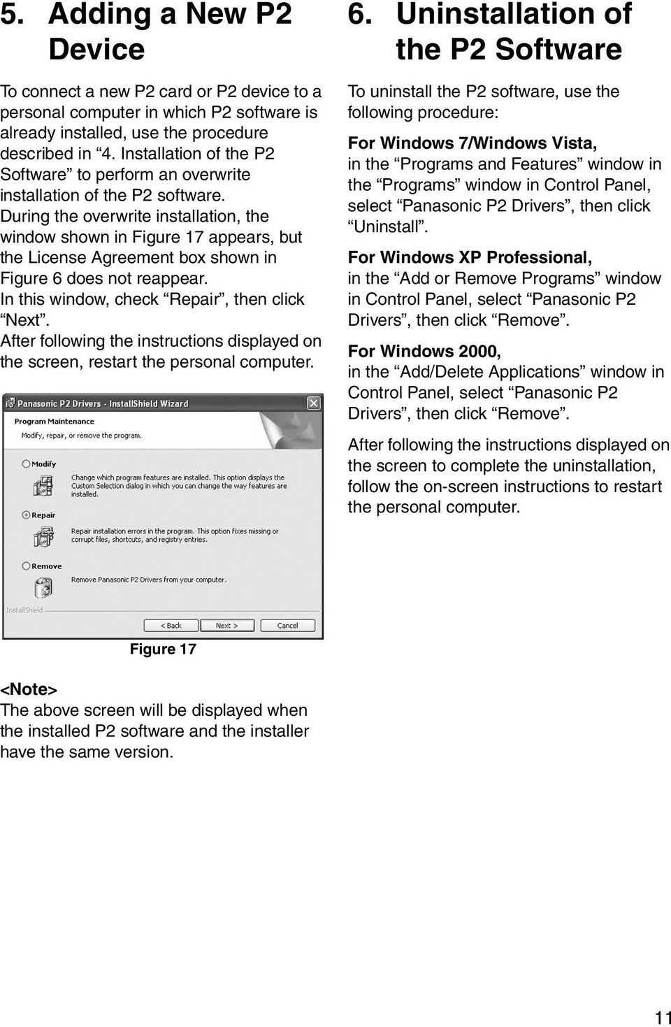 During the overwrite installation, the window shown in Figure 17 appears, but the License Agreement box shown in Figure 6 does not reappear. In this window, check Repair, then click Next.